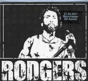 Paul Rodgers - Live In Manchester 02 Apollo April 21st , 2011 ( 3 CD SET ) ( Manchester , UK )