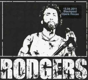 Paul Rodgers - Live At The Blackpool Opera House ( 3 CD SET ) ( April 15th , 2011 )