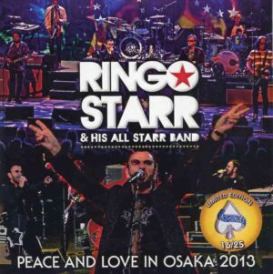 Ringo Starr - Peace & Love in Osaka 2013 ( 2 CD!!!!! ) ( Live at Zepp Namba , Osaka , March 1st , 2013 )