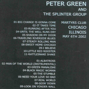 Peter Green - Peter Green & The Splinter Group Martyrs Club ( 2 CD!!!!! SET )( Chicago , Illinois , USA , May 6th , 2002 )