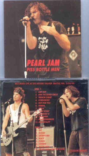Pearl Jam - Piss Bottle Men ( 2 CD!!!!! set ) ( Moore Theatre , Seattle , WA , February 5th , 1995 )