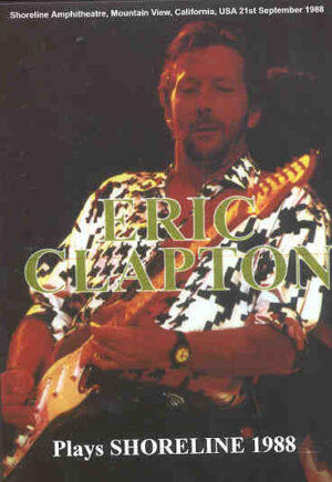 DVD Eric Clapton - Plays Shoreline 1988