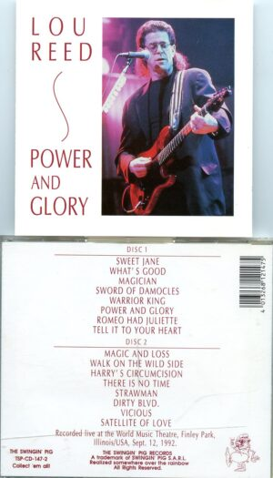 Lou Reed / Velvet Underground - Power And Glory ( Swingin' Pig )( 2 CD!!!!! SET )( World Music Theatre , Finley Park , Illinois , USA , Sept 12th , 1992 )