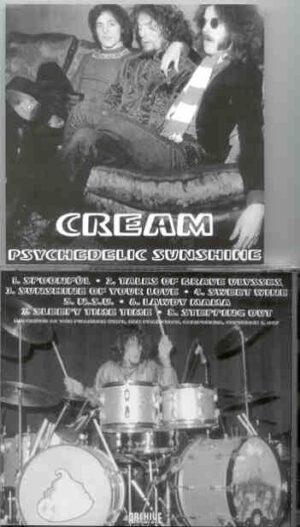 Cream - Psychedelic Sunshine ( CREAM at Fillmore West , California , USA , September 3rd , 1967 )