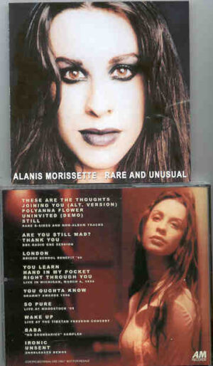 Alanis Morissette - Rare And Unusual ( Rare B-Sides , BBC Sessions , Demos & Unreleased Live Tracks )
