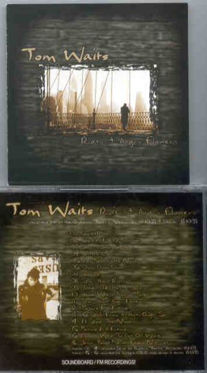 Tom Waits - Rats & Angry Flowers ( Soundboard Recording from Vancouver & Denver , Oct 1999 )