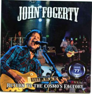 Creedence Clearwater Revival / John Fogerty - Return To The Cosmos Factory (2 CD!!!!!-1 DVD) ( Toronto Canada Sept 14th 2012 - DVD Live Russia , Jun 25th 2011 )