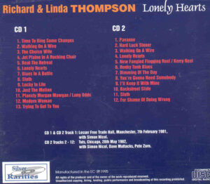 Richard & Linda Thompson - Lonely Hearts ( 2 CD!!!!! set )( Silver Rarities ) ( Manchester Feb. 7th , 1981 & Chicago , May 28th , 1982 )