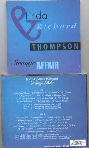 Richard & Linda Thompson - Strange Affair ( 2 CD!!!!! set )( Silver Rarities ) ( Drury Lane , May 1st , 1977 + Cambridge Folk Fest. )