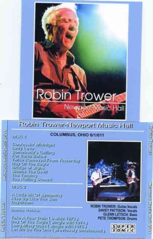 Robin Trower - Newport Music Hall 2011 ( 2 CD!!!!! ) ( Columbus , Ohio , USA , June 1st , 2011 )