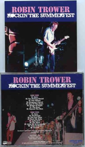 Robin Trower - Rockin' The Summerfest ( 2 CD!!!!! )( Gypsy Eye )( WQFM Rock Stage , Milwaukee , WI , USA , June 28th , 1985 )