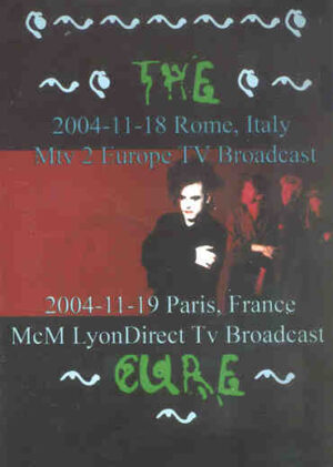 DVD The Cure - Rome 2 Paris Live 2004 ( Italy , Nov 18th & France , Nov 19th , 2004 )