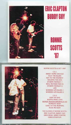 Buddy Guy - Ronnie Scotts '87 ( 2 CD!!!!! ) ( With Eric Clapton ) ( Live at Ronnie Scotts , October 6th , 1987 )