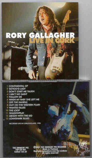 Rory Gallagher - Live In Cork ( Swingin' Pig ) ( Live in Cork , England , 1990 )