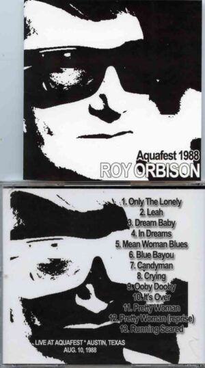 Roy Orbison - Aquafest 1988 ( Live at Aquafest , Austin Texas , August 10th 1988 )