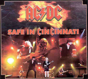 Ac-Dc - Safe In Cincinnati ( 2 CD!!!!! set ) ( First Star Center , Cincinnati , Ohio , USA , August 29th , 2000 )
