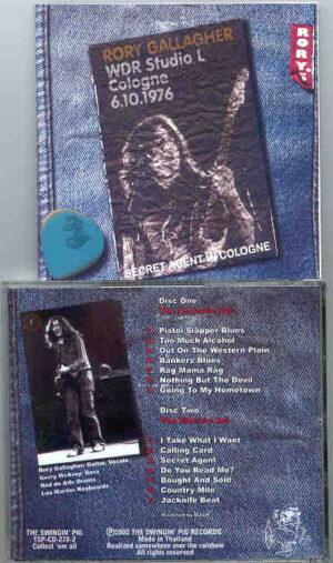 Rory Gallagher - Secret Agent In Cologne  ( Swingin' Pig )  ( Cologne , 6 - 10 - 1976 ) ( 2 CD!!!!! SET )