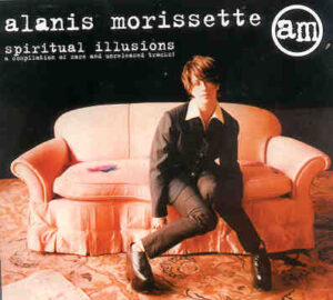 Alanis Morissette - Spiritual Illusions ( Studio Demos And Unreleased Songs )