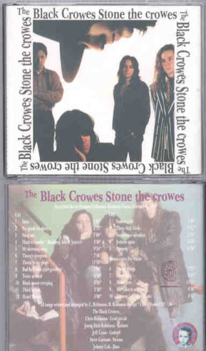 Black Crows - Stone The Crows ( Baby Capone ) ( 2 cd set ) ( Houston , Texas , USA , February 6th , 1993 )