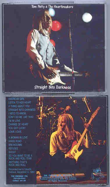 Tom Petty - Straight Into Darkness ( Swingin' Pig ) ( 2 CD!!!!! SET ) ( Utrecht , Holland , December 4th , 1982 )