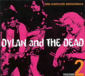 Grateful Dead - The Complete Rehearsals Vol. 2 ( 2 CD!!!!! set )( The Dead & Bob Dylan ) ( California , USA , 1987 )