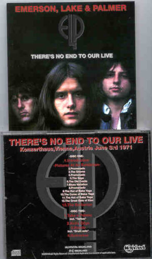 Emerson , Lake & Palmer - There's No End To Our Live  ( Highland )  ( 2 CD!!!!! set )( Vienna , Austria , June 3rd , 1971 )