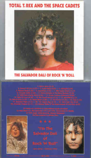 T-REX - The Salvador Dali Of Rock 'N' Roll ( Outtakes and Unreleased 1971 - 1976 )