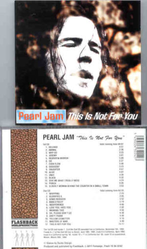 Pearl Jam - This Is Not For You ( Flashback ) ( 2 CD!!!!! set ) ( California , USA , November 5th , 1993 )
