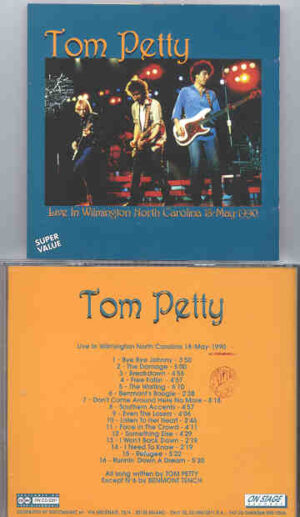 Tom Petty - Live In Wilmington  ( On Stage Recs ) ( North Carolina , USA , May 18th , 1990 )