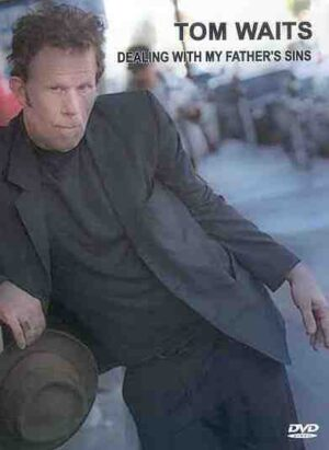 DVD Tom Waits - Dealing With My Father's Sins ( Montreal Jazz Fest 1981 & Los Angeles 1999 )