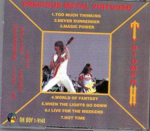 Triumph - Precious Metal Virtuoso  ( Oh Boy Recs ) ( Dallas , Texas , 1984 )