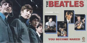 The Beatles - You Become Naked Vol 3 & 4 ( The Informal Beatles ) ( 2 CD!!!!! SET ) ( 2013 Medusa Records )