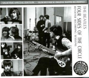 The Beatles – Four Sides of the Circle – Revolver Recording Sessions – Valkyrie Records