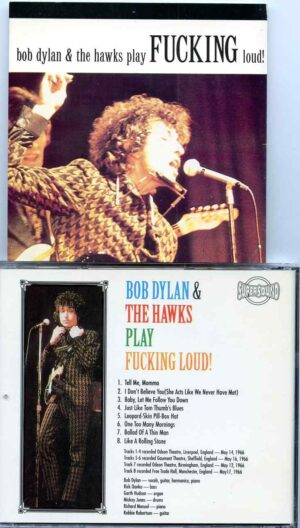 Bob Dylan & The Hawks play Fucking Loud