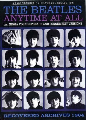 The Beatles - Anytime At All ( Recovered Archives 1964 )
