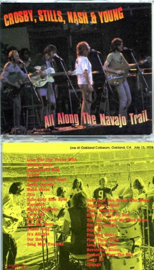 All Along The Navajo Trail ( 3 CD SET ) (CSN&Y at Oakland Coliseum, Oakland, CA, USA, July 13th, 1974 )