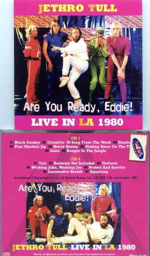 Jethro Tull - Are You Ready, Eddie ( 2 CD SET ) ( LA Sports Arena, Los Angeles, CA, USA, November 12th, 1980 )